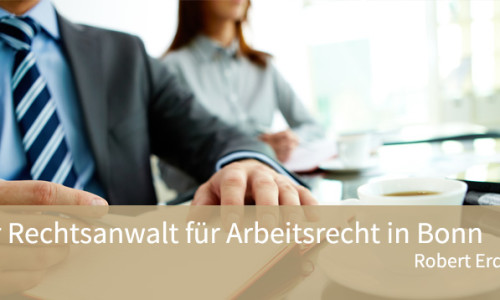Ihr Rechtsanwalt für Arbeitsrecht in Bonn